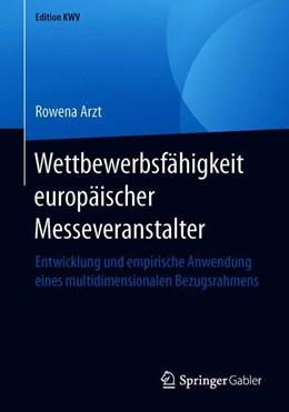 Abbildung von Arzt   Wettbewerbsfähigkeit europäischer Messeveranstalter   2019   Entwicklung und empirische Anw...