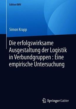 Abbildung von Krapp | Die erfolgswirksame Ausgestaltung der Logistik in Verbundgruppen : Eine empirische Untersuchung | 2019