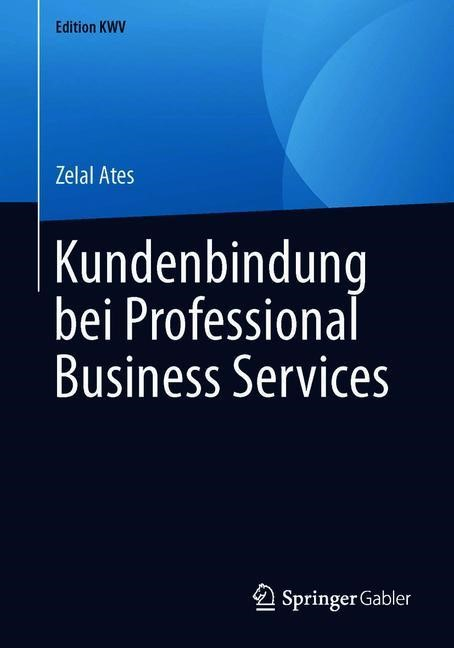 Kundenbindung bei Professional Business Services   Ates, 2018   Buch (Cover)