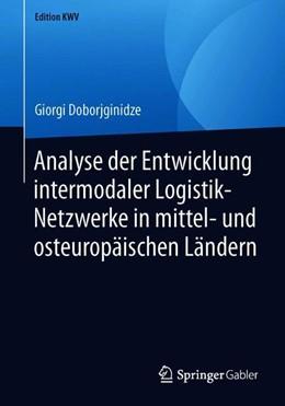 Abbildung von Doborjginidze | Analyse der Entwicklung intermodaler Logistik-Netzwerke in mittel- und osteuropäischen Ländern | 2019