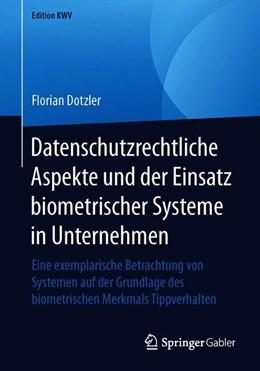 Abbildung von Dotzler | Datenschutzrechtliche Aspekte und der Einsatz biometrischer Systeme in Unternehmen | 2019 | Eine exemplarische Betrachtung...