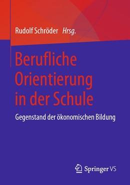 Abbildung von Schröder | Berufliche Orientierung in der Schule | 2019 | Gegenstand der ökonomischen Bi...