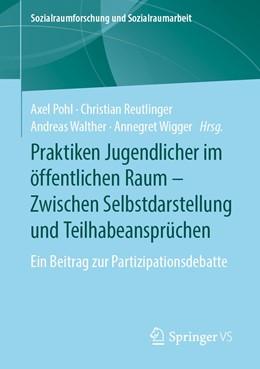 Abbildung von Pohl / Reutlinger | Praktiken Jugendlicher im öffentlichen Raum – Zwischen Selbstdarstellung und Teilhabeansprüchen | 1. Auflage | 2019 | 19 | beck-shop.de