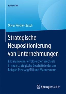 Abbildung von Reichel-Busch | Strategische Neupositionierung von Unternehmungen | 2019 | Erklärung eines erfolgreichen ...