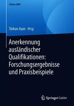Abbildung von Ayan   Anerkennung ausländischer Qualifikationen: Forschungsergebnisse und Praxisbeispiele   2019