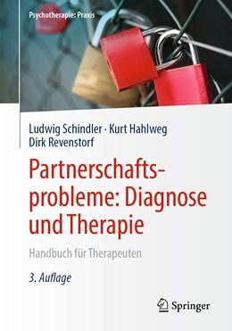 Abbildung von Schindler / Hahlweg / Revenstorf | Partnerschaftsprobleme: Diagnose und Therapie | 3., vollst. überarb. Aufl. 2019 | 2019 | Handbuch für Therapeuten