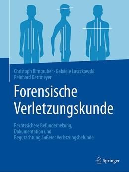 Abbildung von Birngruber / Lasczkowski / Dettmeyer | Forensische Verletzungskunde | 2020 | Rechtssichere Befunderhebung, ...
