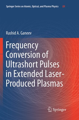 Abbildung von Ganeev | Frequency Conversion of Ultrashort Pulses in Extended Laser-Produced Plasmas | Softcover reprint of the original 1st ed. 2016 | 2019 | 89