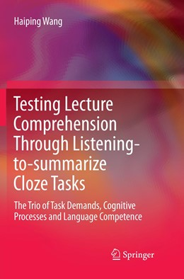 Abbildung von Wang | Testing Lecture Comprehension Through Listening-to-summarize Cloze Tasks | 1. Auflage | 2018 | beck-shop.de