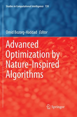 Abbildung von Bozorg-Haddad | Advanced Optimization by Nature-Inspired Algorithms | Softcover reprint of the original 1st ed. 2018 | 2018 | 720
