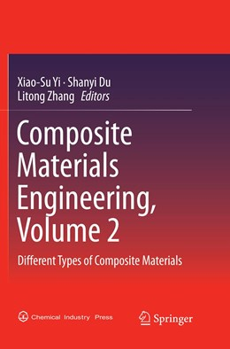 Abbildung von Yi / Du / Zhang   Composite Materials Engineering, Volume 2   Softcover reprint of the original 1st ed. 2018   2018   Different Types of Composite M...