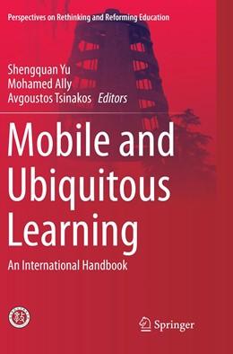Abbildung von Yu / Ally / Tsinakos | Mobile and Ubiquitous Learning | Softcover reprint of the original 1st ed. 2018 | 2018 | An International Handbook