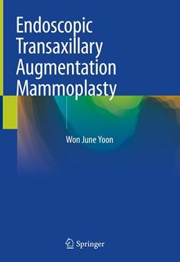 Abbildung von Yoon | Endoscopic Transaxillary Augmentation Mammoplasty | 1st ed. 2019 | 2019