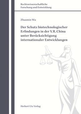 Abbildung von Wu | Der Schutz biotechnologischer Erfindungen in der V. R. China unter Berücksichtigung internationaler Entwicklungen | 2018