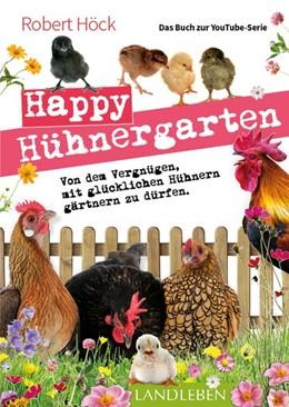 Abbildung von Höck | Happy Hühnergarten . Das zweite Buch zur YouTube-Serie