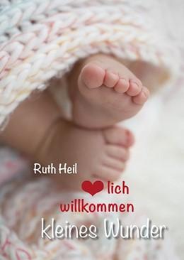 Abbildung von Ruth | Herzlich willkommen, kleines Wunder | 1. Auflage | 2018 | beck-shop.de