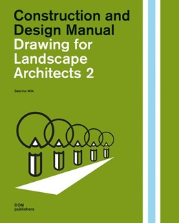 Abbildung von Wilk | Drawing for Landscape Architects 2 | 2020 | Construction and Design Manual