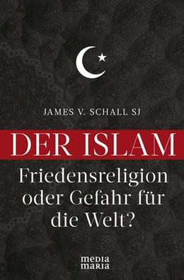 Abbildung von Schall | Der Islam | 2019 | Friedensreligion oder Gefahr f...