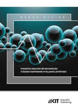 Abbildung von Gleiß | Dynamische Simulation der Mechanischen Flüssigkeitsabtrennung in Vollmantelzentrifugen | 2018
