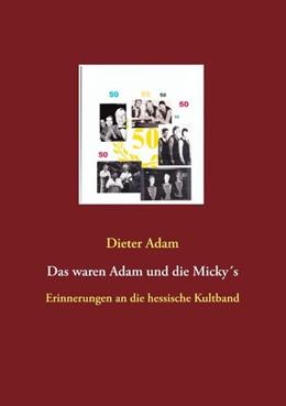 Abbildung von Adam | Das waren Adam und die Micky´s | 2018 | Erinnerungen an die hessische ...