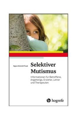 Abbildung von Schmidt-Traub | Selektiver Mutismus | 2019 | Informationen für Betroffene, ...