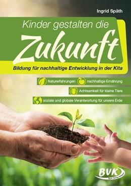 Abbildung von Späth   Kinder gestalten die Zukunft   1. Auflage   2019   beck-shop.de