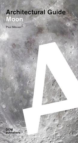 Abbildung von Meuser | Moon. Architectural Guide | 2019