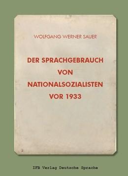 Abbildung von Sauer | Der Sprachgebrauch von Nationalsozialisten vor 1933 | 2018