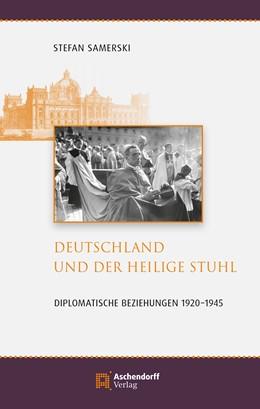 Abbildung von Samerski | Deutschland und der Heilige Stuhl | 2019 | Diplomatische Beziehungen 1920...