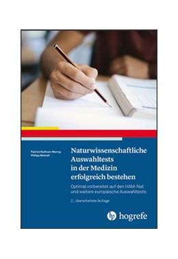 Abbildung von Ruthven-Murray / Meinelt | Naturwissenschaftliche Auswahltests in der Medizin erfolgreich bestehen | 2. Auflage | 2019 | beck-shop.de