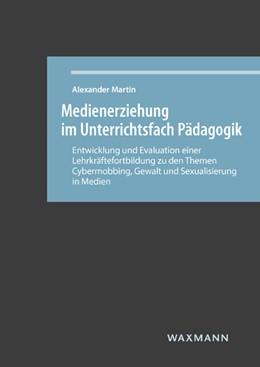 Abbildung von Martin | Medienerziehung im Unterrichtsfach Pädagogik | 2018 | Entwicklung und Evaluation ein... | 650
