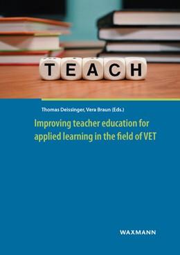 Abbildung von Deißinger / Braun | Improving teacher education for applied learning in the field of VET | 1. Auflage | 2019 | beck-shop.de