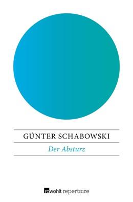Abbildung von Schabowski | Der Absturz | 1. Auflage | 2018