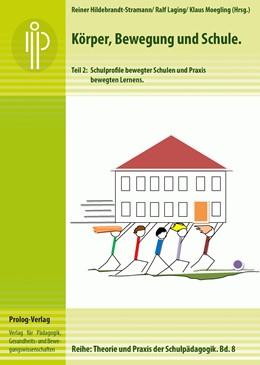 Abbildung von Hildebrandt-Stramann / Laging / Moegling   Körper, Bewegung und Schule. Teil 2   2013   Schulprofile bewegter Schulen ...   8