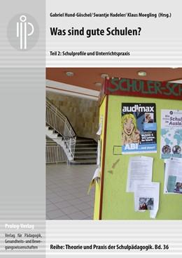 Abbildung von Hund-Göschel / Hadeler | Was sind gute Schulen? Teil 2 | 1. Auflage | 2016 | 36 | beck-shop.de