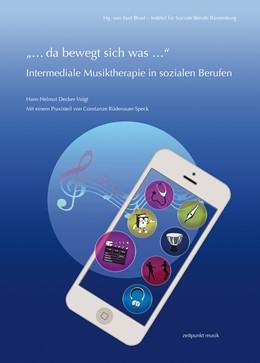 """Abbildung von Decker-Voigt / Rüdenauer-Speck   """"… da bewegt sich was …"""" – Intermediale Musiktherapie in sozialen Berufen   1. Auflage   2019   beck-shop.de"""