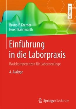 Abbildung von Kremer / Bannwarth | Einführung in die Laborpraxis | 4. Aufl. 2018 | 2018 | Basiskompetenzen für Laborneul...