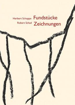 Abbildung von Schad / Schoppe | Herbert Schoppe - Robert Schad | Fundstücke - Zeichnungen | 2019