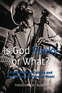 Abbildung von Burgh | Is God Funky or What? | 2018 | Black Biblical Culture and Con...