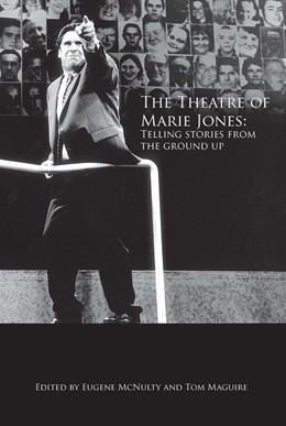 Abbildung von McNulty / Maguire | The Theatre of Marie Jones | 2019 | Telling stories from the groun...