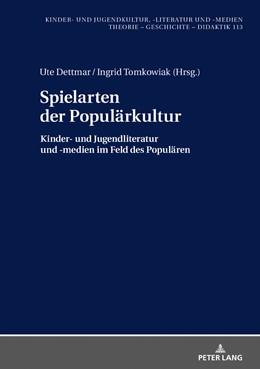 Abbildung von Dettmar / Tomkowiak | Spielarten der Populärkultur | 1. Auflage | 2019 | beck-shop.de