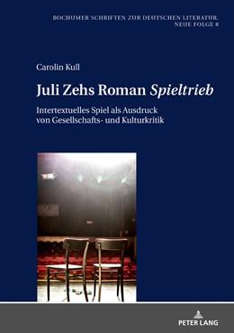 Abbildung von Kull   Juli Zehs Roman «Spieltrieb»   1. Auflage   2018   beck-shop.de