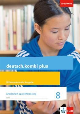 Abbildung von deutsch.kombi plus 8. Arbeitsheft Sprachförderung Klasse 8. Differenzierende Allgemeine Ausgabe | 1. Auflage | 2019 | beck-shop.de