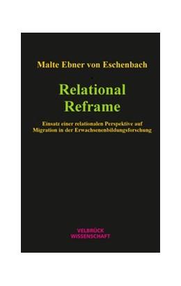 Abbildung von Ebner von Eschenbach | Relational Reframe | 1. Auflage | 2019 | beck-shop.de