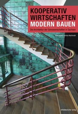 Abbildung von Schaal / Hochmuth | Kooperativ wirtschaften - modern bauen | 2019 | Die Architektur der Genossensc...