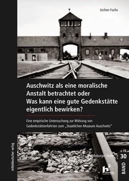 Abbildung von Fuchs | Auschwitz als eine moralische Anstalt betrachtet | 1. Auflage | 2019 | beck-shop.de