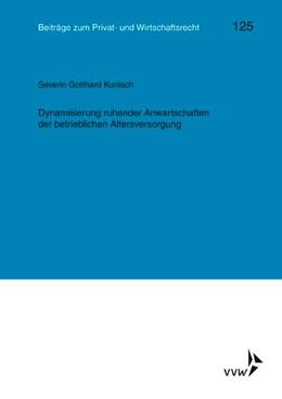 Abbildung von Rolfs / Heiss | Dynamisierung ruhender Anwartschaften der betrieblichen Altersversorgung | 1. Auflage | 2018 | beck-shop.de