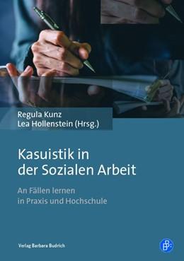 Abbildung von Hollenstein / Kunz | Kasuistik in der Sozialen Arbeit | 2019 | An Fällen lernen in Praxis und...