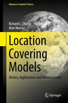 Abbildung von Church / Murray | Location Covering Models | 2018 | History, Applications and Adva...
