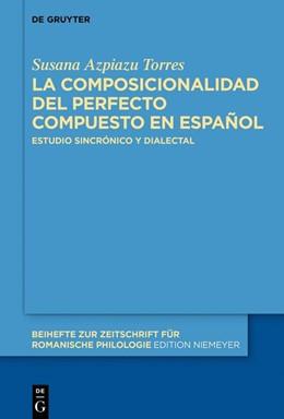 Abbildung von Azpiazu Torres | La composicionalidad temporal del perfecto compuesto en español | 2019 | Estudio sincrónico y dialectal | 434